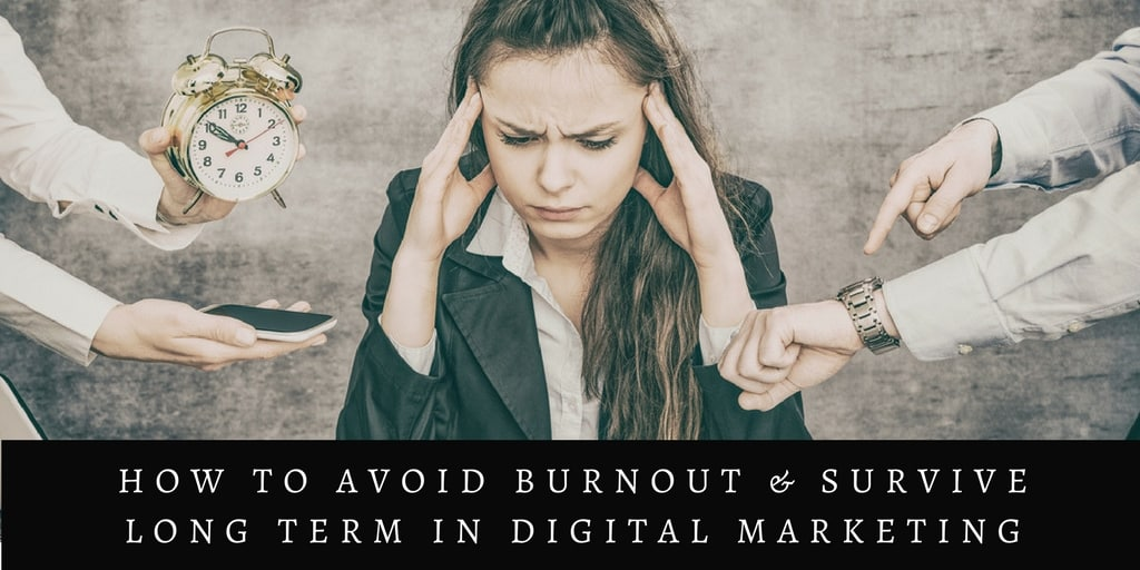 How to Avoid Burnout & Survive