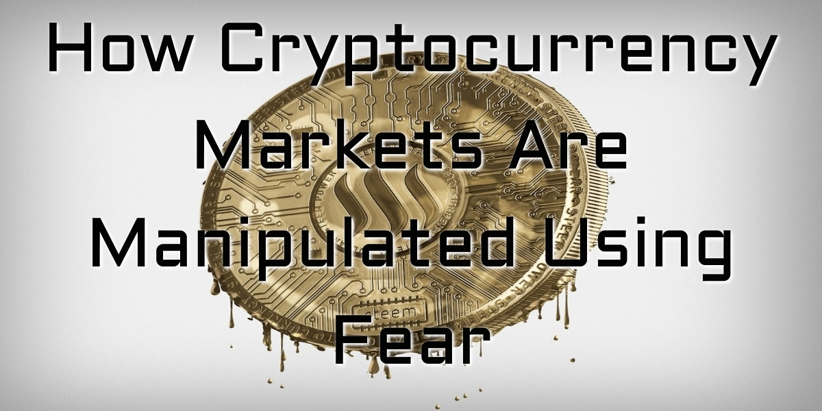 How Cryptocurrency Markets Are Manipulated Using Fear